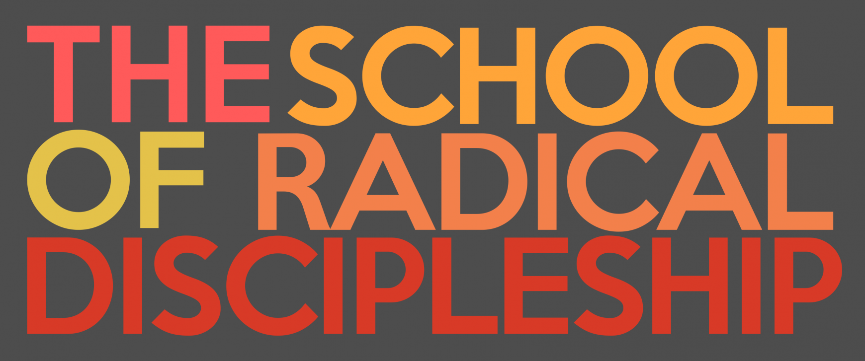The School of Radical Discipleship